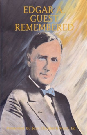 Edgar A. Guest: Remembered