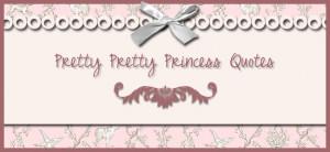 Pretty Pretty Princess Quotes