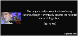 The tango is really a combination of many cultures, though it ...