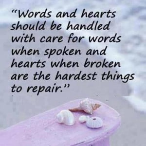 ... -when-spoken-and-heart-when-broken-are-the-hardest-things-to-repair