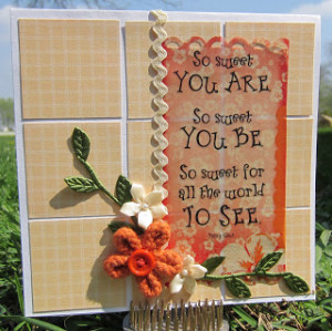 So Sweet You Are, So Sweet You Be...Spring Card Inspiration
