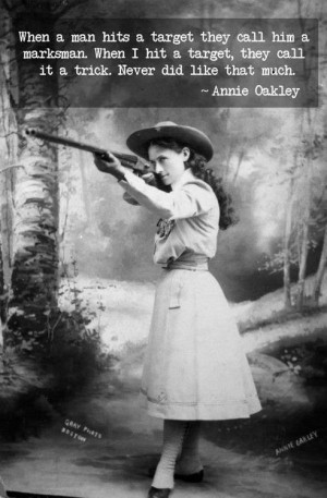 ... ) famous woman sharpshooter, star of Buffalo Bill's Wild West Show
