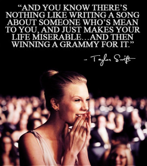 Without Taylor Swift and her music I don't know where I would be ...