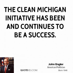 The Clean Michigan Initiative has been and continues to be a success.
