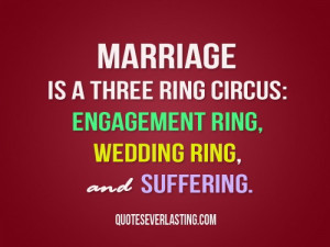... is a three ring circus engagement ring, wedding ring, and suffering