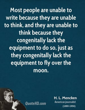 unable to write because they are unable to think, and they are unable ...