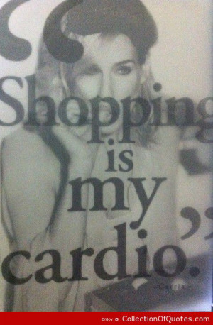Shopping Is My Cardio Clever Quote