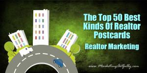 The Top 50 Best Kinds Of Realtor Postcards | Realtor Marketing