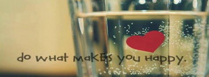 Do What Makes You Happy Facebook Cover