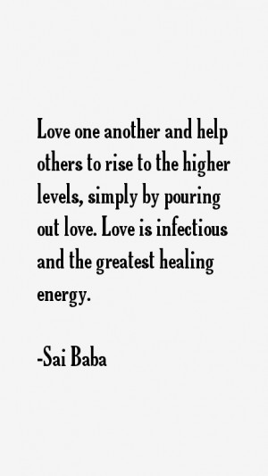 ... out love. Love is infectious and the greatest healing energy