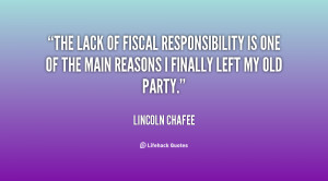 The lack of fiscal responsibility is one of the main reasons I finally ...