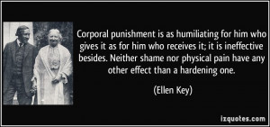 Corporal punishment is as humiliating for him who gives it as for him ...