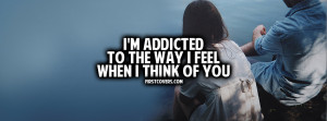 Addicted To The Way I Feel When I Think Of You
