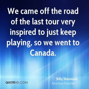 billy-sherwood-billy-sherwood-we-came-off-the-road-of-the-last-tour ...