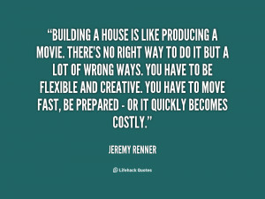 quote-Jeremy-Renner-building-a-house-is-like-producing-a-88642.png