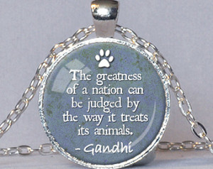 ANIMAL LOVER PENDANT Gandhi Quote N ecklace Pet Lover Jewelry Animal ...