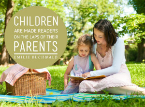 ... laps of their parents. -Emilie Buchwald -Inspirational Reading Quotes