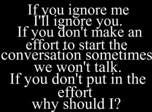 if you will ignore me i will not ignore you i will kill you because ...