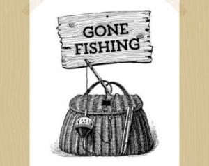Gone Fishing Printable Fishing Prin t 8 x 10 Summer Fun Fishing Basket ...