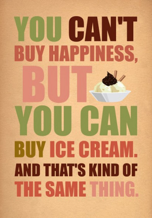 Sweet Quote About Happiness: You Can't Buy Happiness But You Can Buy ...