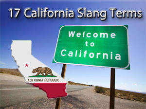 17 California Slang Terms: How to Speak Like a Californian