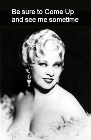 Mae West Quotes Come Up And See Me Sometime Mae west