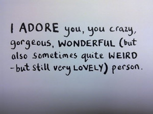adore, black and white, crazy, gorgeous, lovely, quote, weird ...