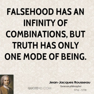 Falsehood has an infinity of combinations, but truth has only one mode ...