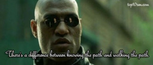 Morpheus, The Matrix >> Top 10 Inspirational Movie Quotes
