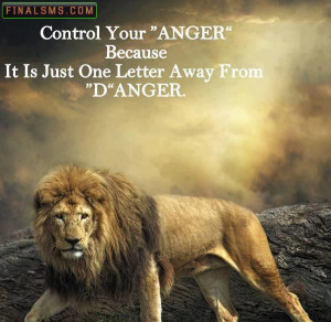 "Control Your Anger ""Anger"" Because It is Just One Letter Away From ..."