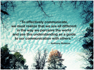 To Effectively Communicate, We Must Realize That We Are All Different