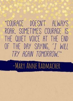 Quotes, Strength And Courage Quotes, Inspiration, Anne Radmacher, Gym ...