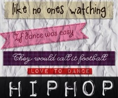 Hip Hop Dance Sayings
