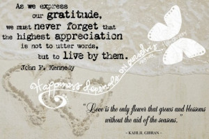 Our Gratitude We Must Never Forget That The Highest Appreciation ...