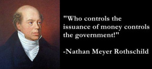 Nathan Meyer Rothschild Quote - The Global Elite