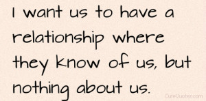 Want Us To Have a Relationship Where They Know Of Us, But Nothing ...