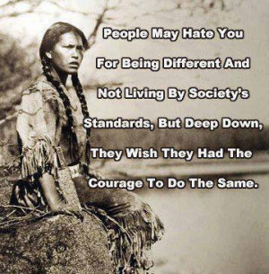 People may hate you for being different and not living by society's ...