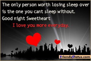 ... you can t sleep without good night sweetheart i love you more everyday