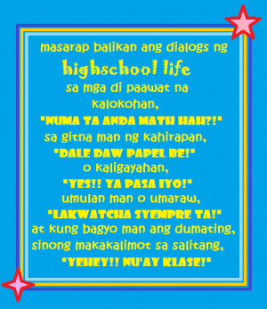 essay about highschool life tagalog High school life can be described as the beginning of our journey to a world full of expectations this is the period where we decide on tagalog quotes about life.