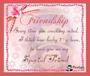 Special Friend Quote Picture Which Says Everytime You Cross My Mind ...