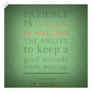 Patience is a ability quote