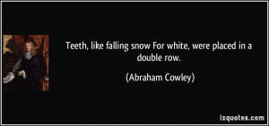Teeth, like falling snow For white, were placed in a double row ...