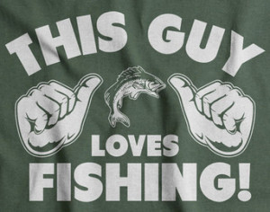 Funny Fish Quotes Fishing gift for husband t