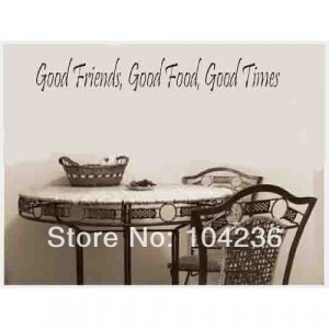 2GOOD-FRIENDS-GOOD-FOOD-GOOD-TIMES-Vinyl-wall-quotes-and-sayings-home ...
