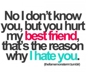 Don't hurt my best friend. Simple as that.I