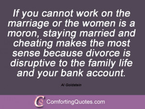 ... is disruptive to the family life and your bank account. Al Goldstein
