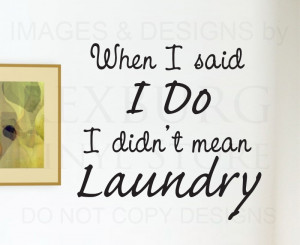 ... Decal-Quote-Vinyl-Sticker-Art-When-I-Said-I-Do-Funny-Laundry-Room-LA04