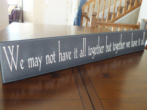 ... items for have it all together on etsy signs with sayings we may not