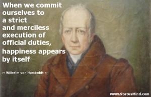 ... appears by itself - Wilhelm von Humboldt Quotes - StatusMind.com