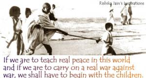 day quote,peace,freedom ,teach Mahatma Gandhi ,Children Quotes ...